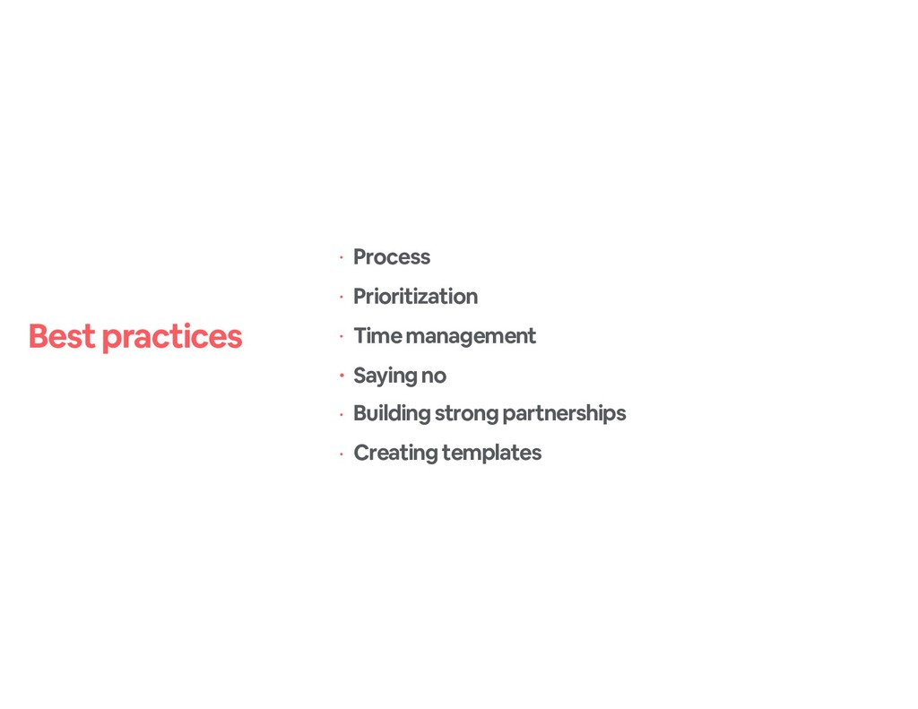 • Process • Prioritization • Time management • ...