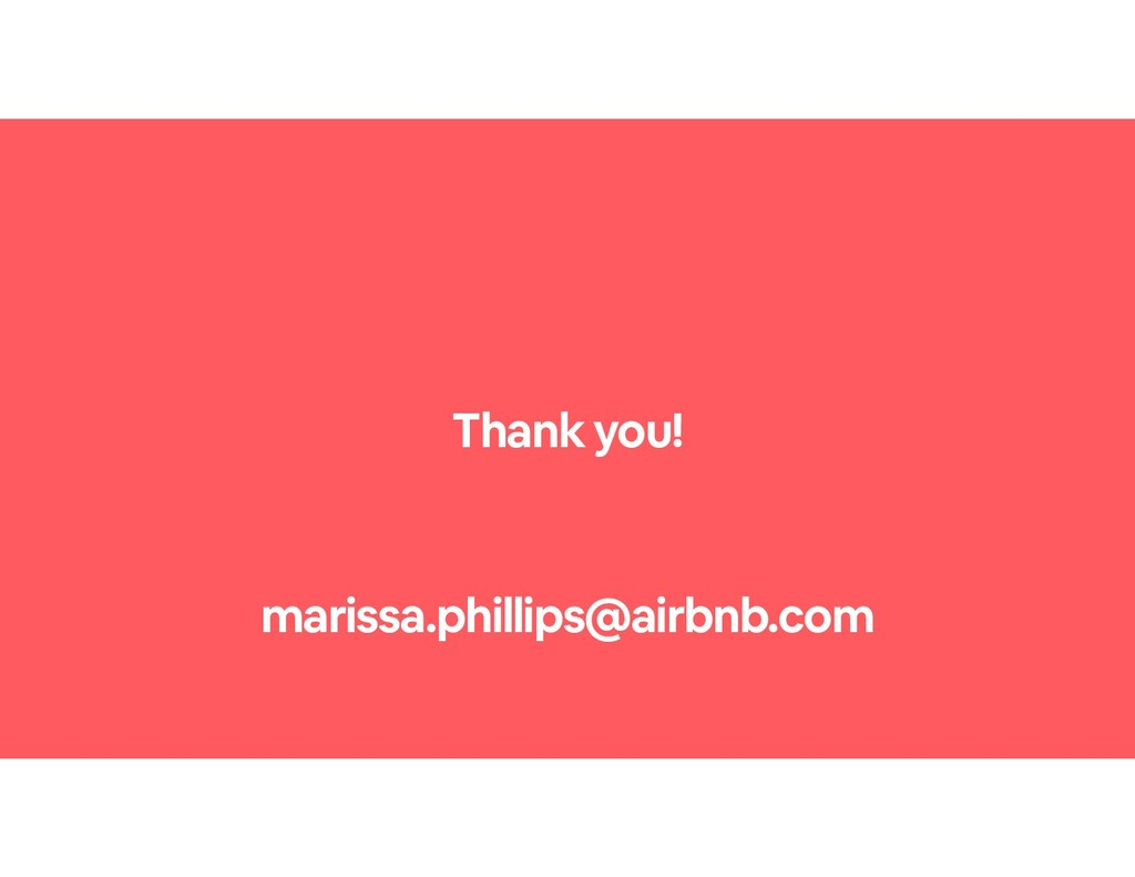 Thank you! marissa.phillips@airbnb.com