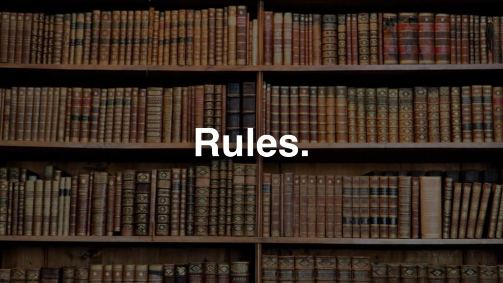 Rules.
