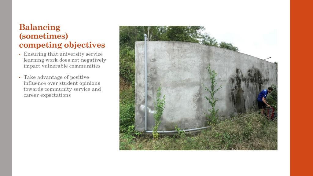 Balancing (sometimes) competing objectives • En...