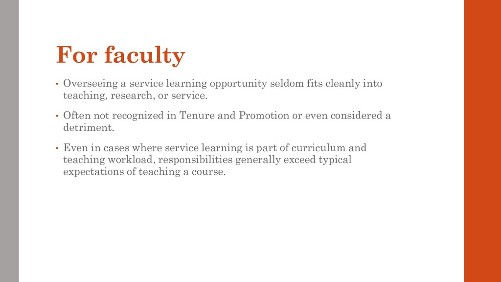 For faculty • Overseeing a service learning opp...