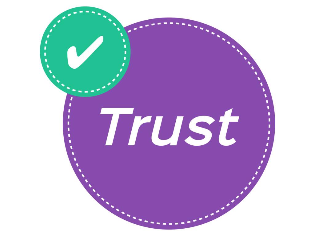 Trust ✔