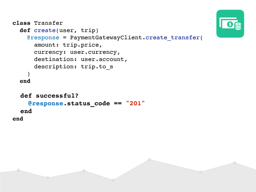 class Transfer def create(user, trip) @response...