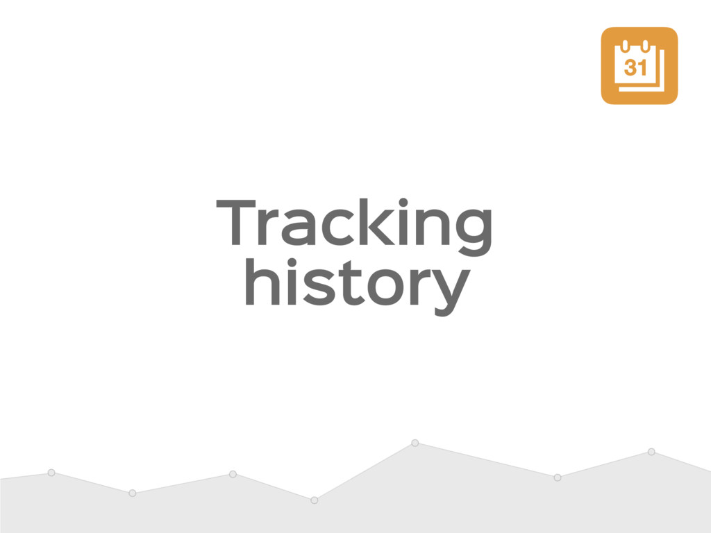Tracking history