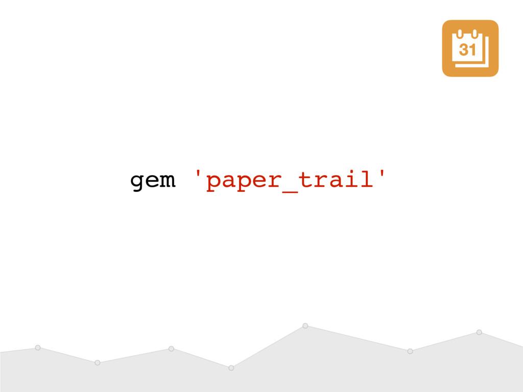 gem 'paper_trail'