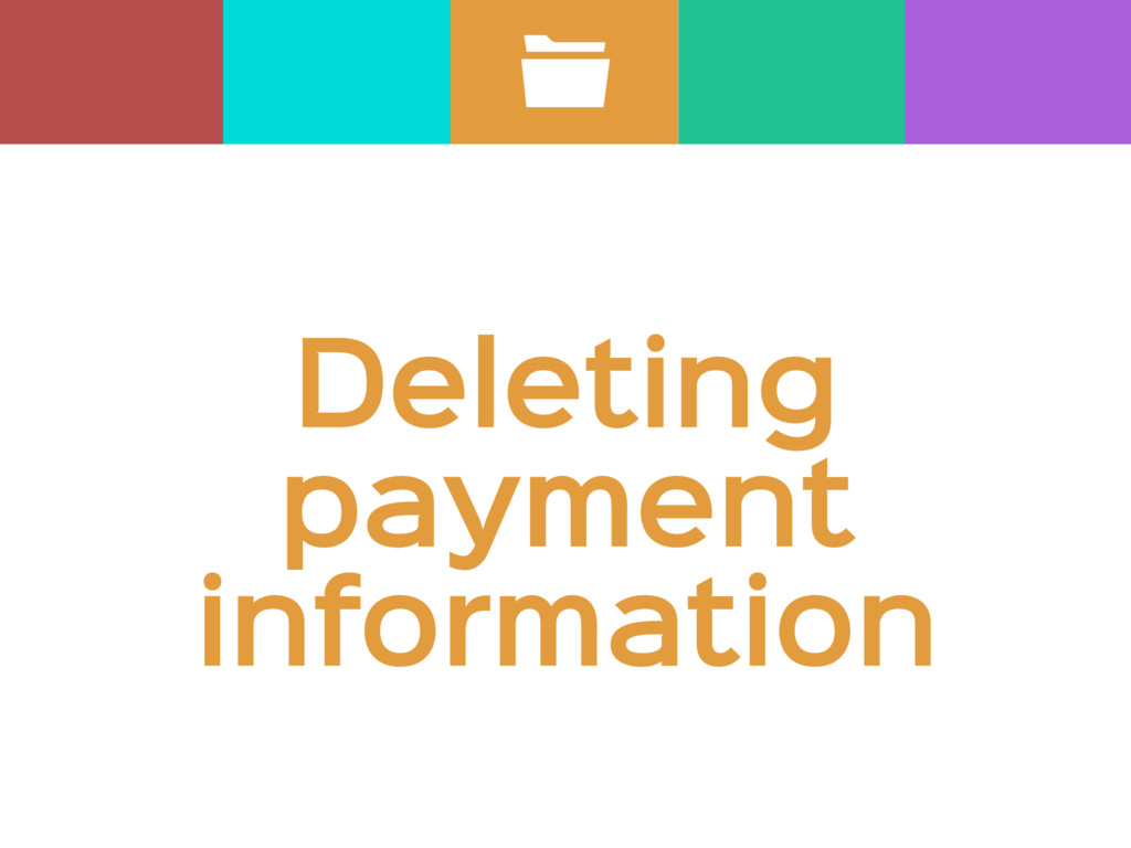 Deleting payment information