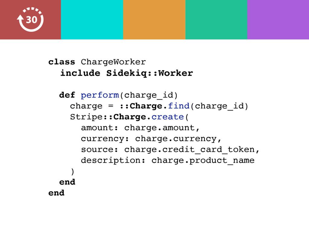 class ChargeWorker include Sidekiq::Worker def ...