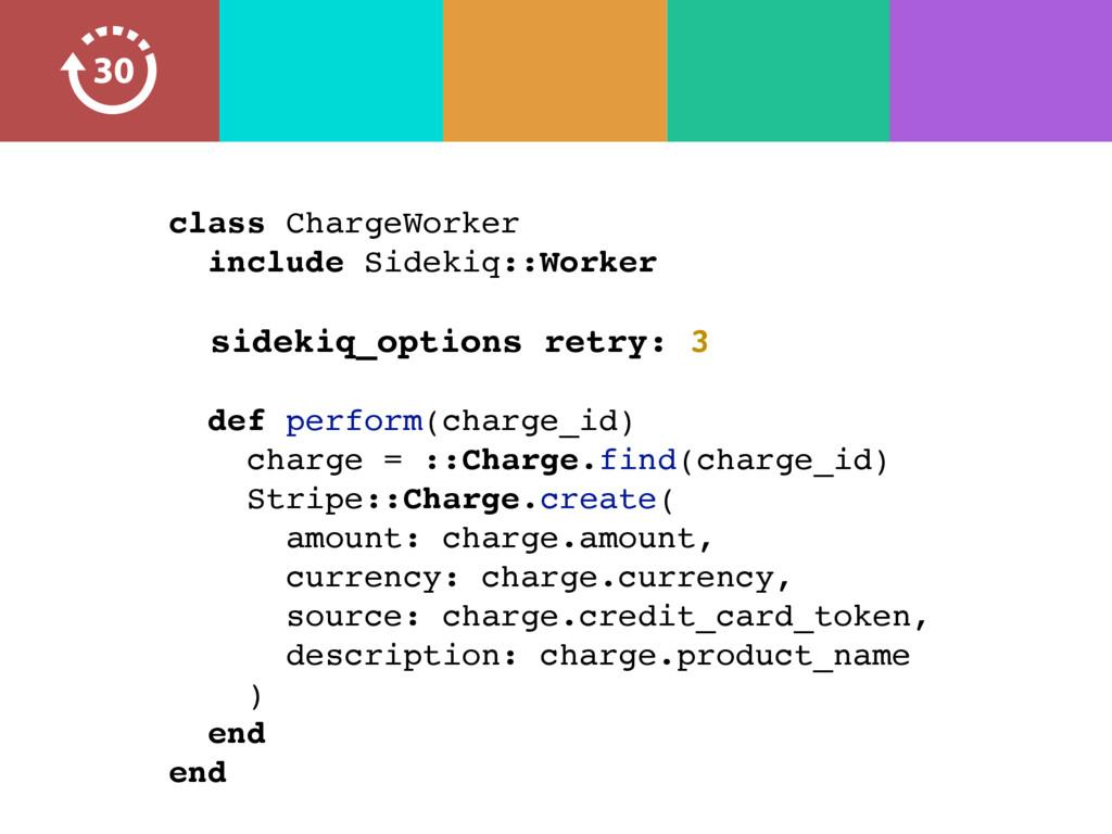 class ChargeWorker include Sidekiq::Worker side...