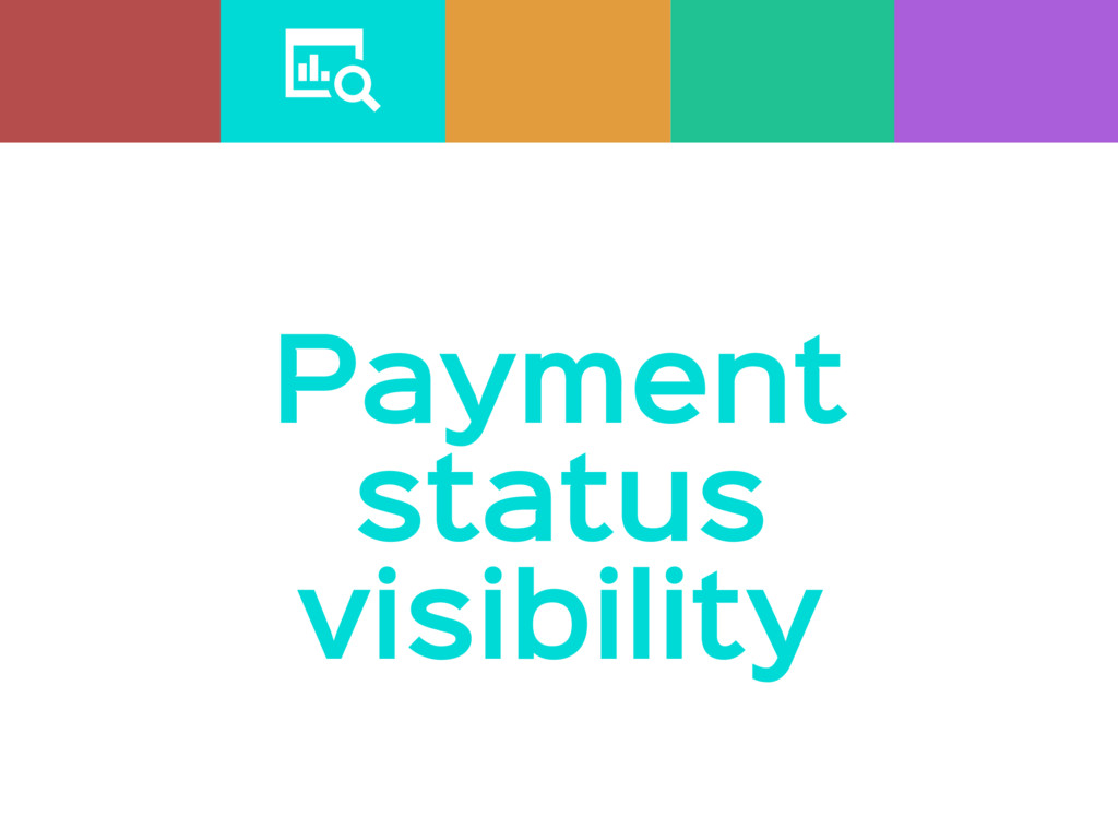Payment status visibility