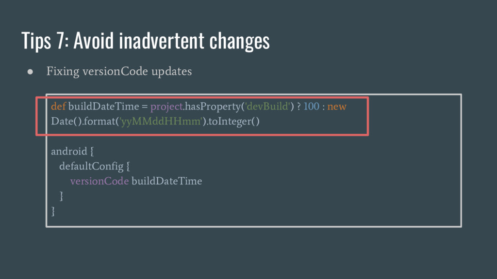 Tips 7: Avoid inadvertent changes ● Fixing vers...