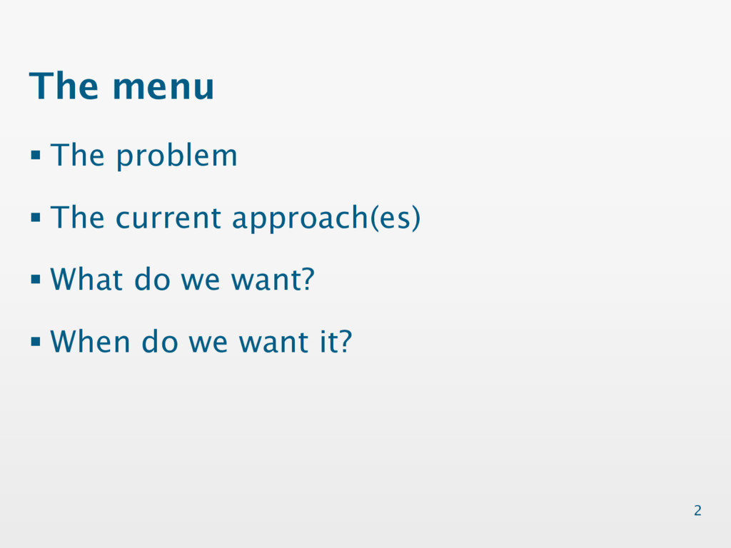 The menu § The problem § The current approach(e...