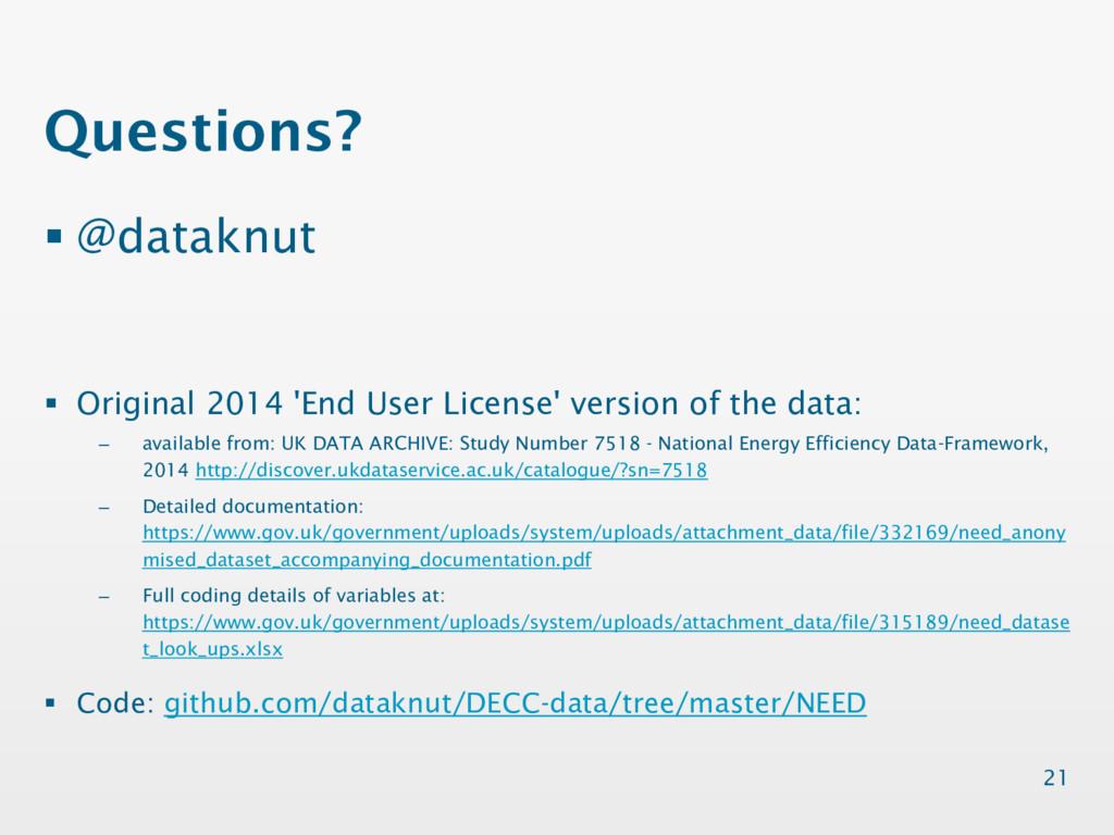 Questions? § @dataknut § Original 2014 'End Use...