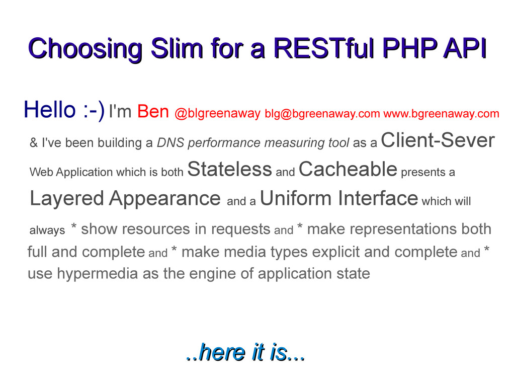 Choosing Slim for a RESTful PHP API Choosing Sl...