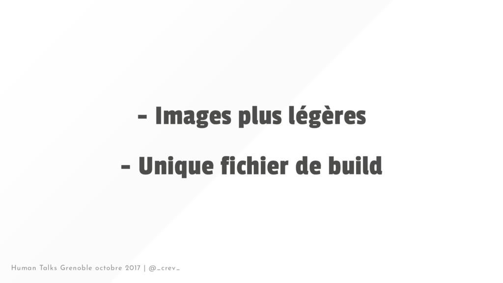 - Images plus légères - Unique fichier de build...