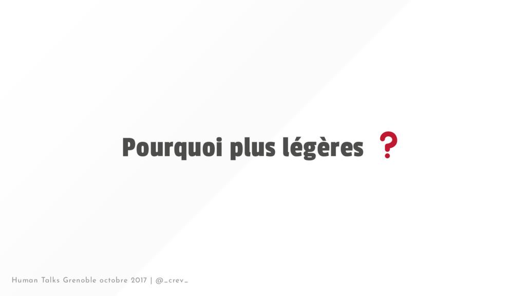 Pourquoi plus légères Human Talks Grenoble octo...