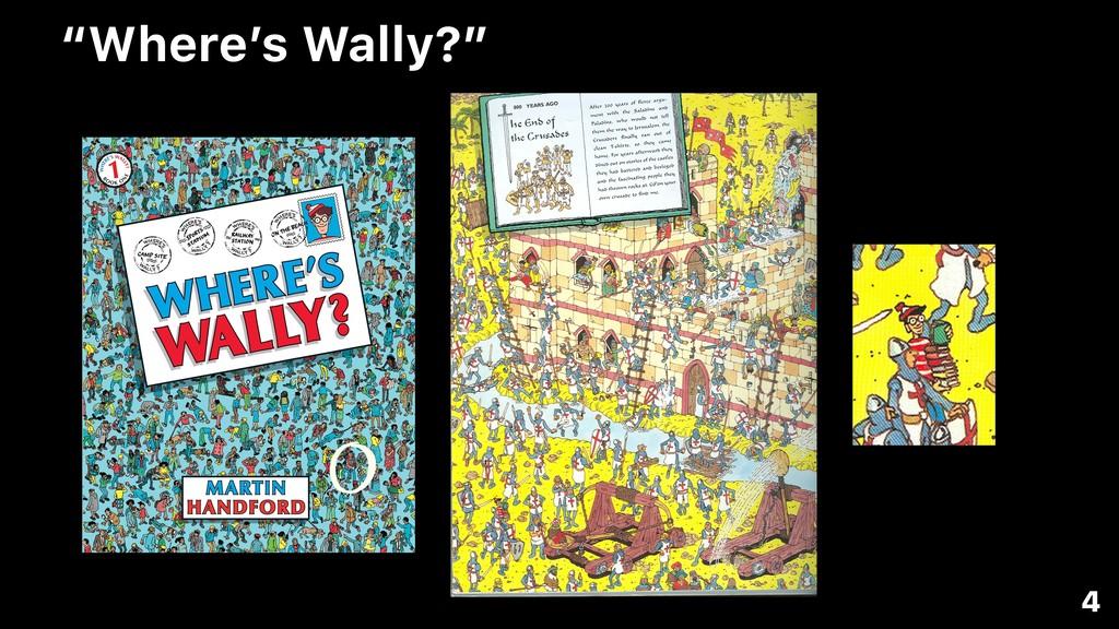 "4 ""Where's Wally?"""