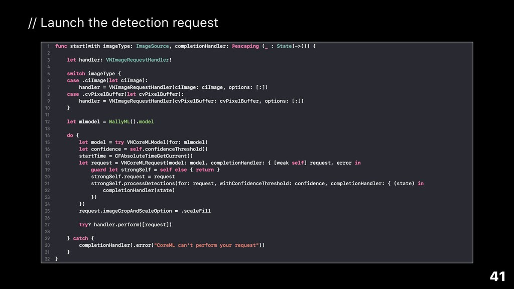 41 // Launch the detection request
