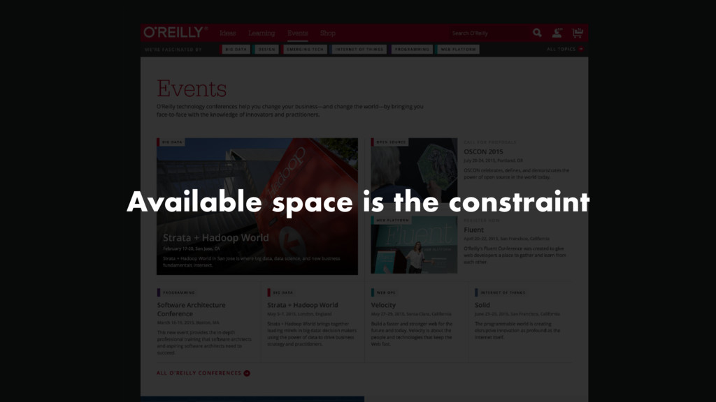 Available space is the constraint