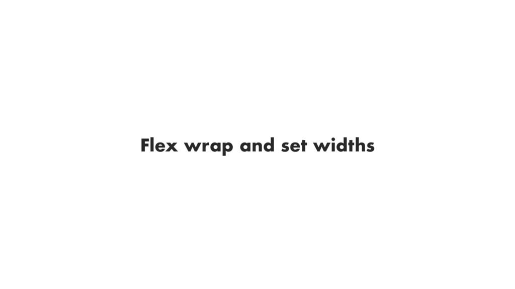 Flex wrap and set widths