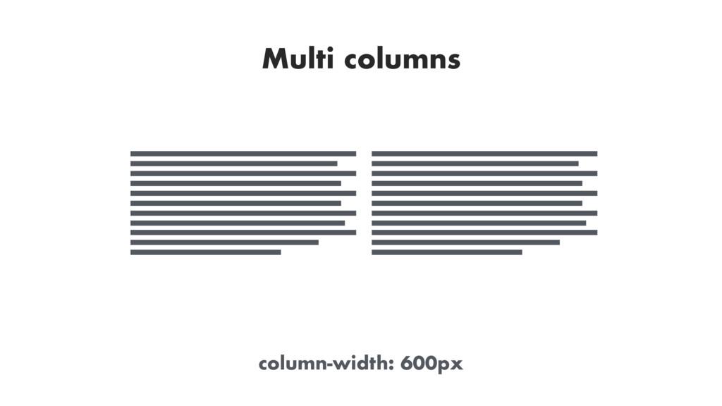 Multi columns column-width: 600px