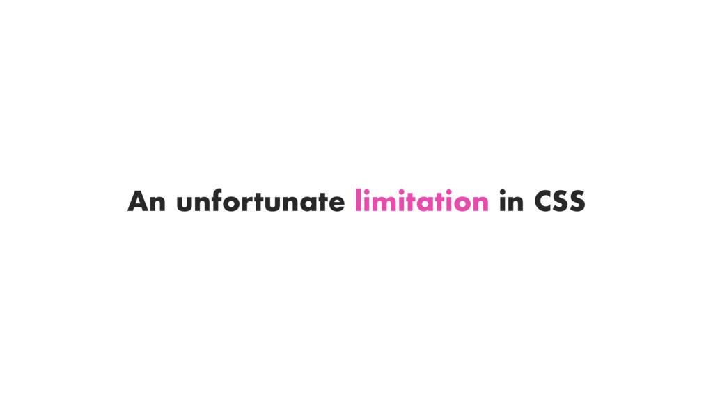 An unfortunate limitation in CSS