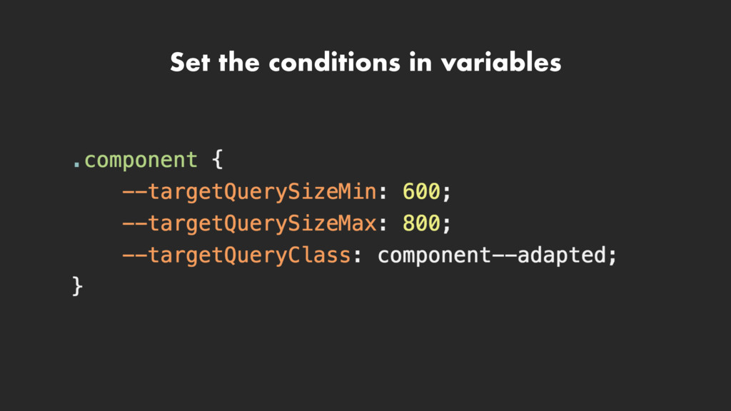 Set the conditions in variables