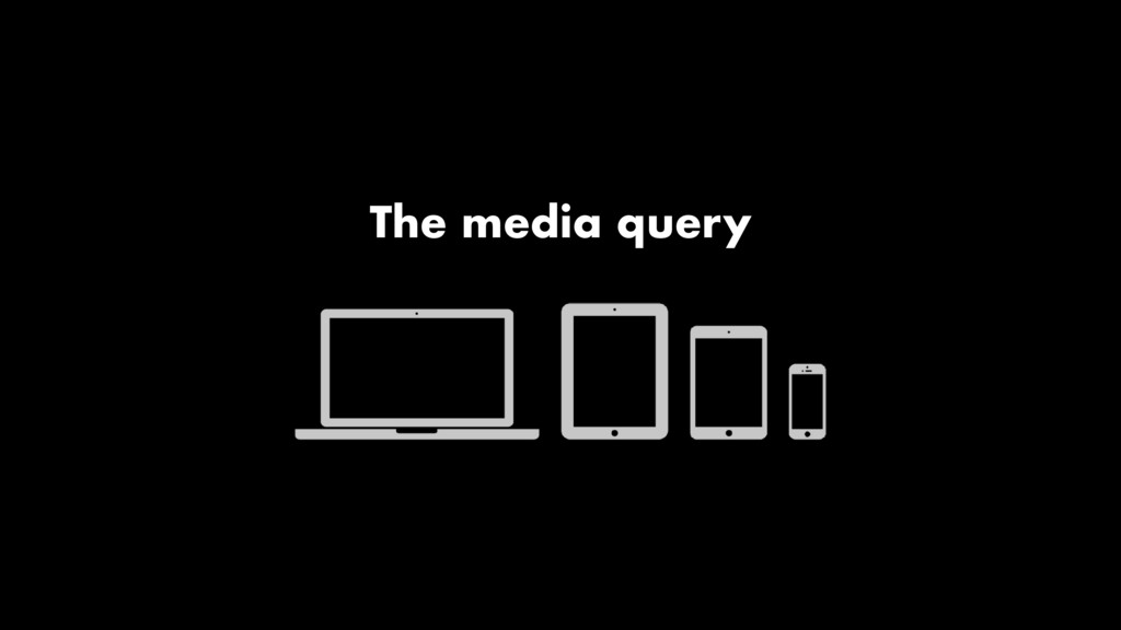 The media query