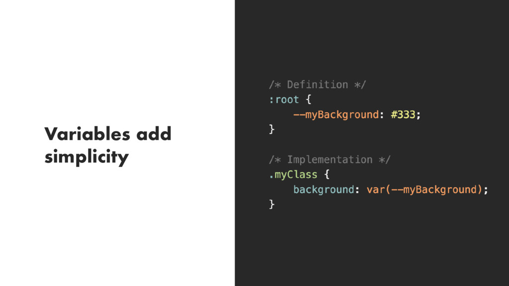 Variables add simplicity