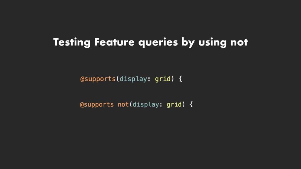 Testing Feature queries by using not