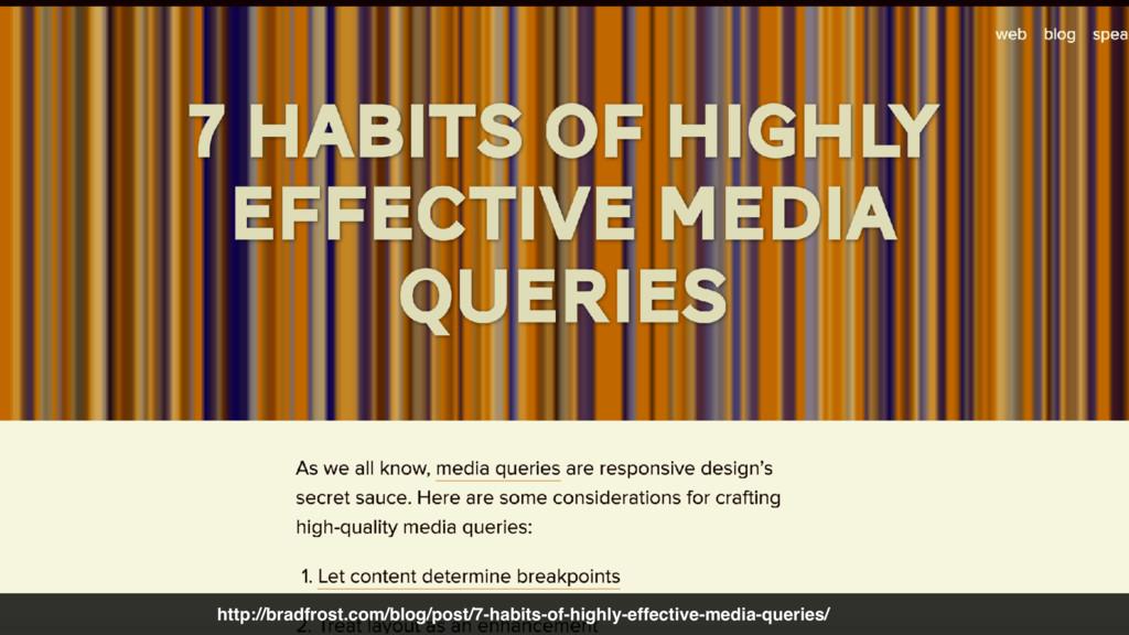 http://bradfrost.com/blog/post/7-habits-of-high...