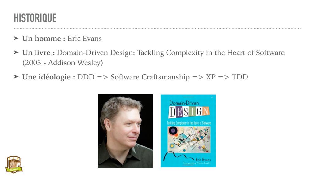 HISTORIQUE ➤ Un homme : Eric Evans ➤ Un livre :...