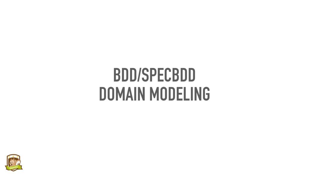 BDD/SPECBDD DOMAIN MODELING