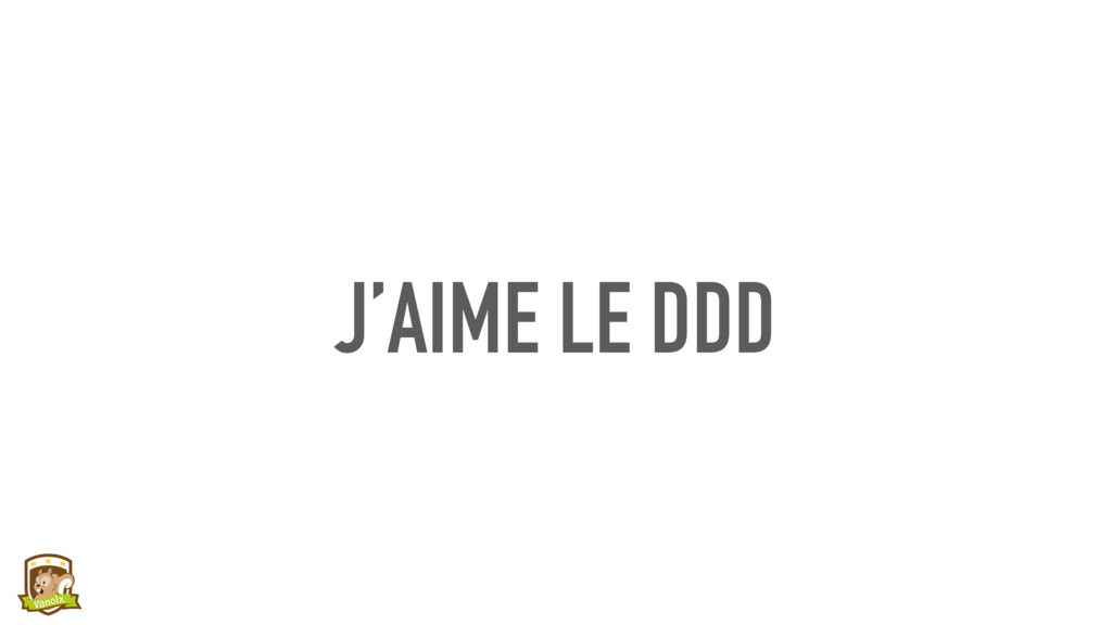 J'AIME LE DDD