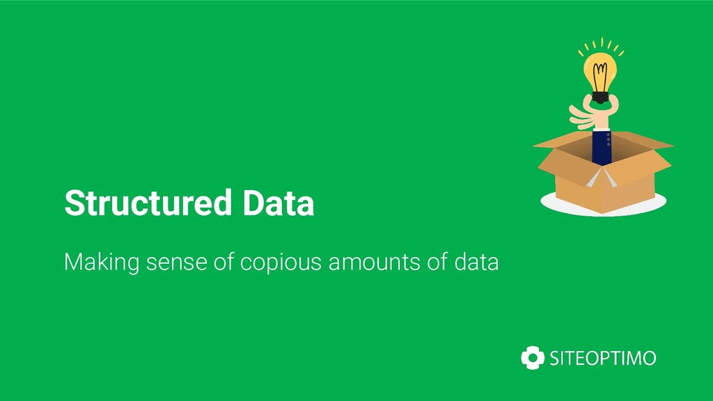 Structured Data Making sense of copious amounts...