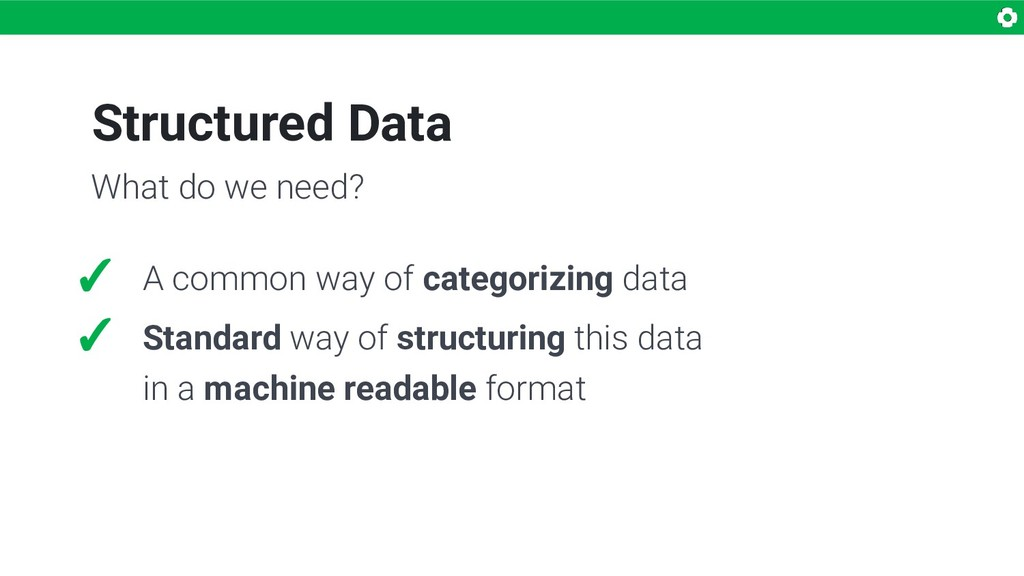 Structured Data ✓ A common way of categorizing ...