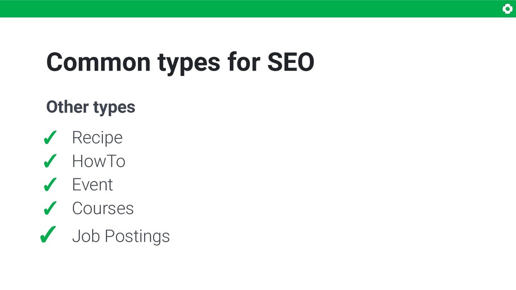 Common types for SEO Other types ✓ Recipe ✓ How...