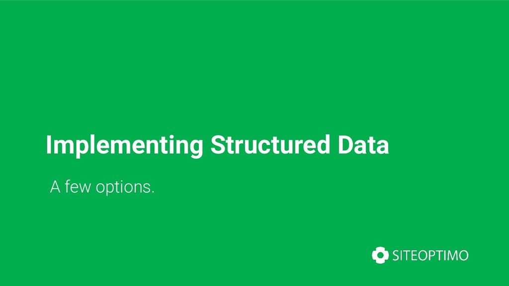 Implementing Structured Data A few options.