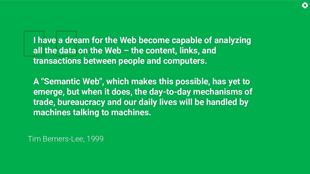 I have a dream for the Web become capable of a...