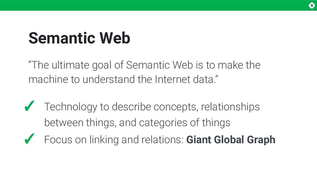 "Semantic Web ""The ultimate goal of Semantic Web..."
