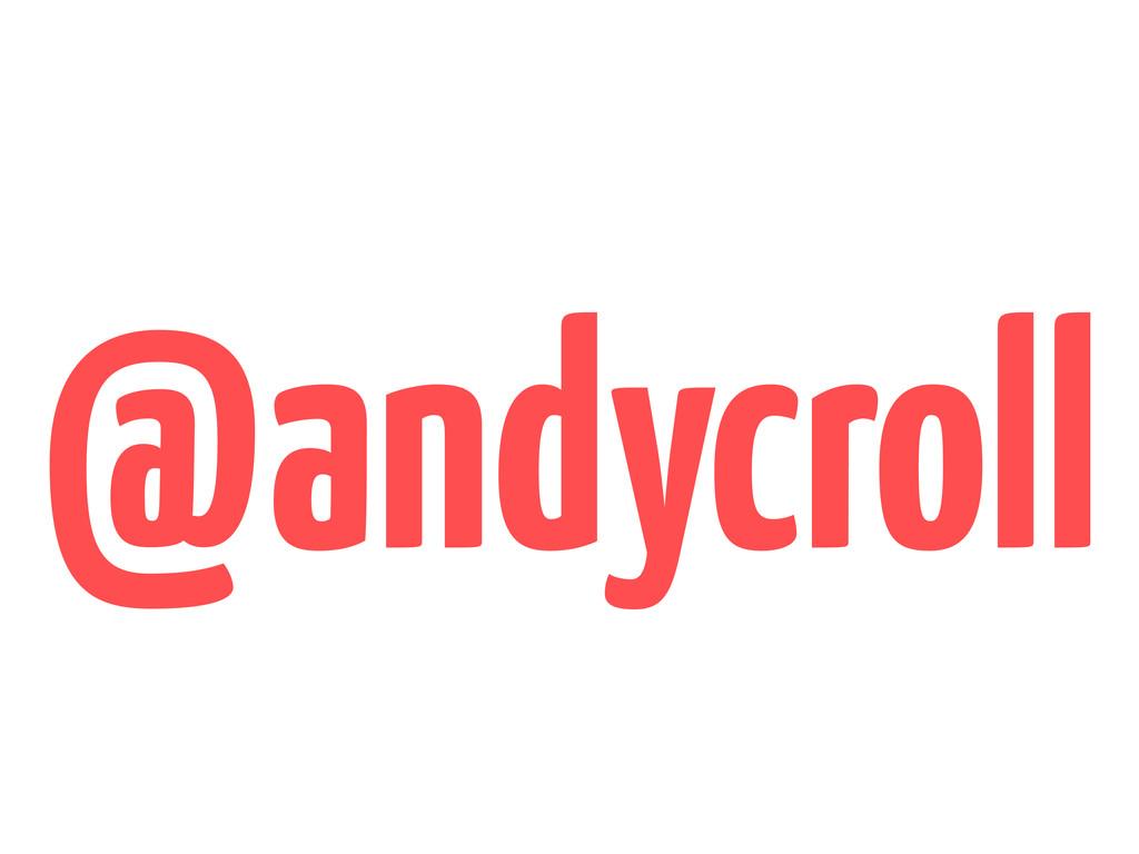 @andycroll