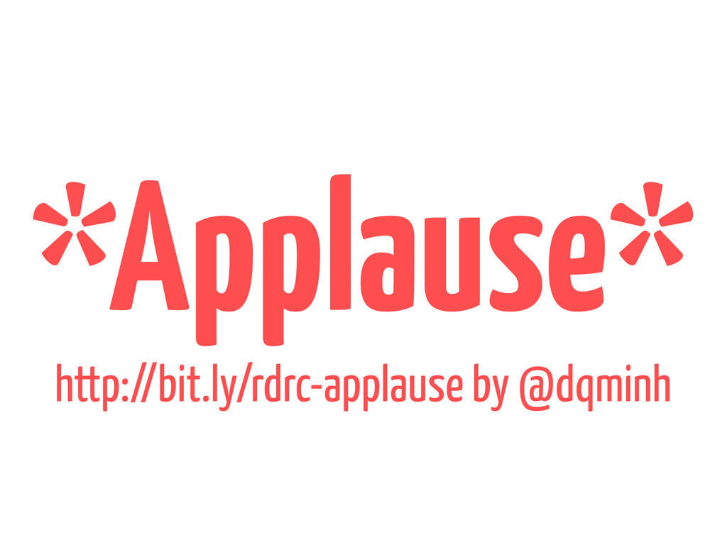 *Applause* http://bit.ly/rdrc-applause by @dqmi...