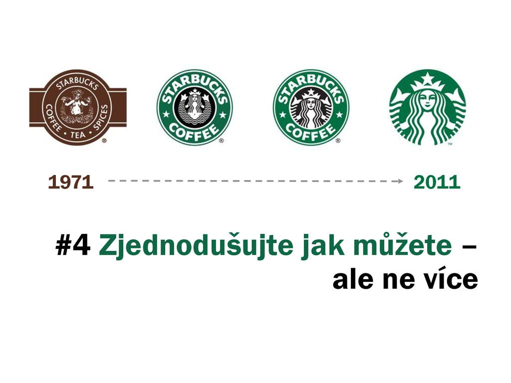 #4 Zjednodušujte jak můžete – ale ne více 1971 ...