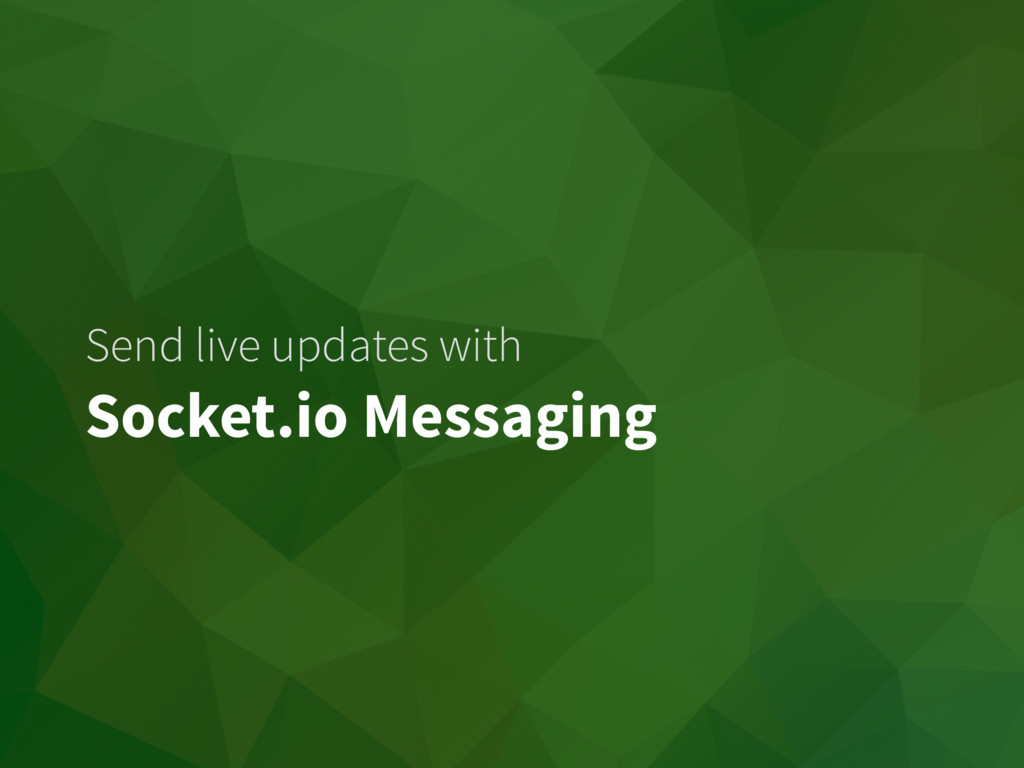 Send live updates with Socket.io Messaging