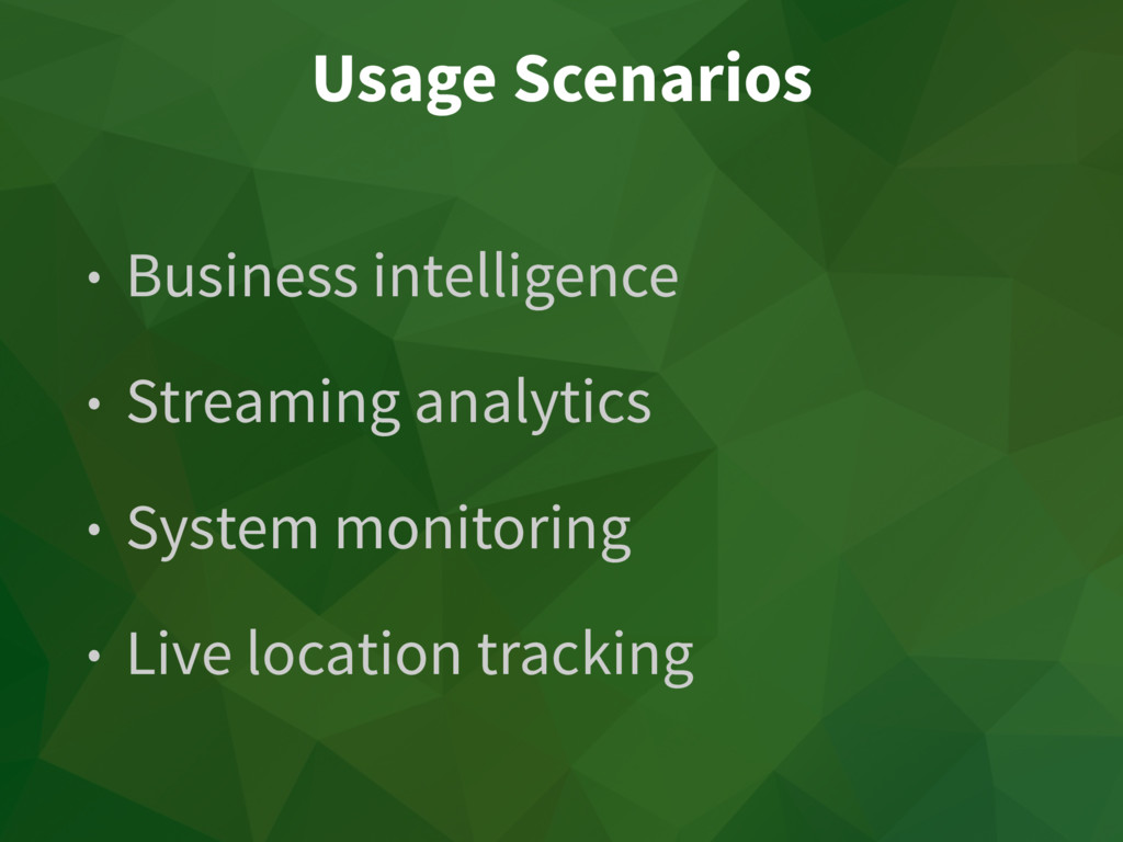 Usage Scenarios • Business intelligence • Strea...