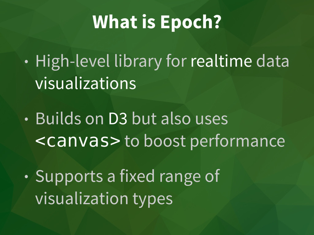 What is Epoch? • High-level library for realtim...
