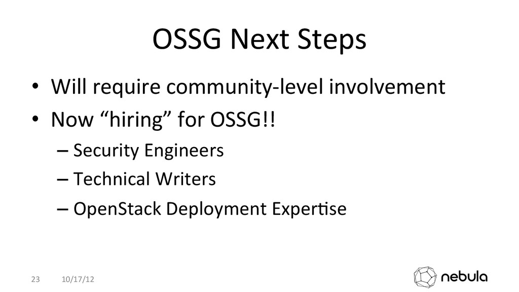 OSSG Next Steps  • Will require ...