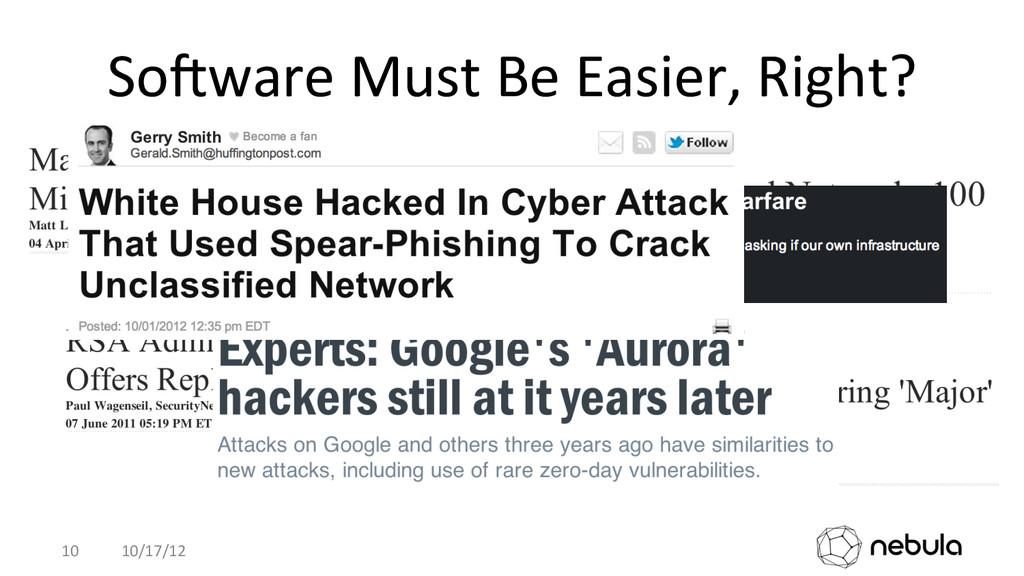 SoSware Must Be Easier, Right?  ...