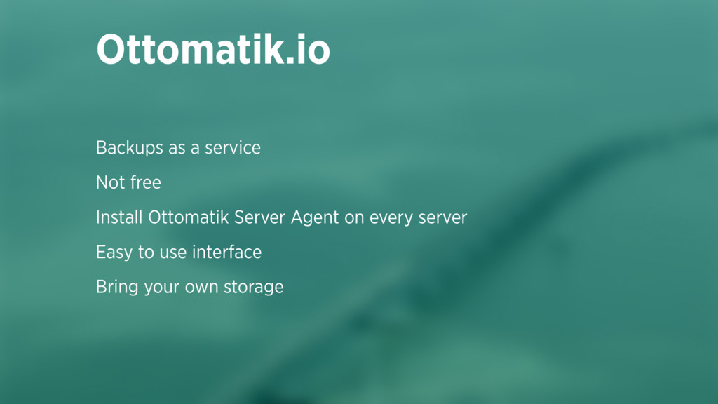 Backups as a service Not free Install Ottomatik...