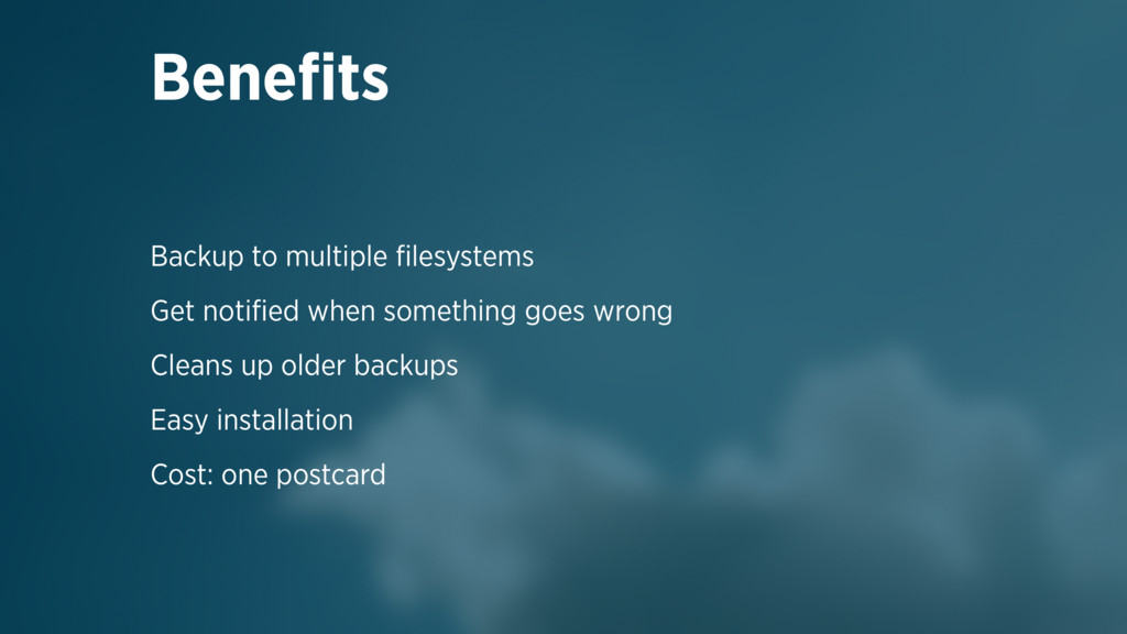 Backup to multiple filesystems Get notified when ...