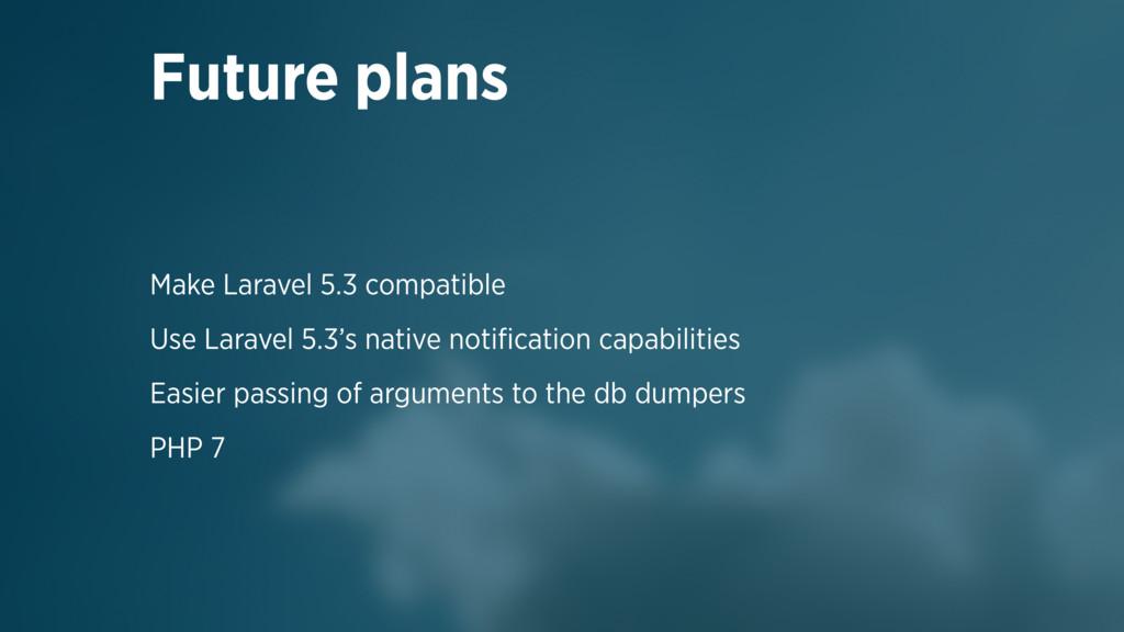 Make Laravel 5.3 compatible Use Laravel 5.3's n...